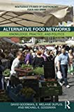 Alternative Food Networks: Knowledge, Practice, and Politics (Routledge Studies of Gastronomy, Food and Drink)