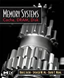 Memory Systems: Cache, DRAM, Disk