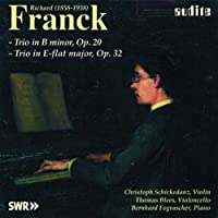 Franck: Trio in B minor, Op. 20 / trio in E-flat major, Op. 32