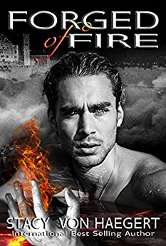 Forged of Fire by [Von Haegert, Stacy]