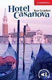 Hotel Casanova: Englische Lektuere fuer das 1., 2., 3. Lernjahr (Cambridge English Reader)