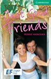 Just Good Friends Level 3 Lower Intermediate EF Russian edition (Cambridge English Readers)