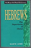 Hebrews: The Superiority of Christ (Deeper Life Pulpit Commentary)