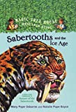 Sabertooths and the Ice Age: A Nonfiction Companion to Magic Tree House #7: Sunset of the Sabertooth (Magic Tree House Fact Tracker)