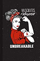 Vasculitis Warrior Unbreakable: Vasculitis Awareness Gifts Blank Lined Notebook Support Present For Men Women Red Ribbon Awareness Month / Day Journal for Him Her