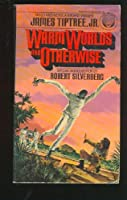 WARM WORLDS & OTHERWISE