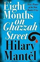 Eight Months on Ghazzah Street by Hilary Mantel(2005-06-07)