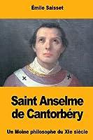 Saint Anselme De Cantorbéry: Un Moine Philosophe Du Xie Siècle