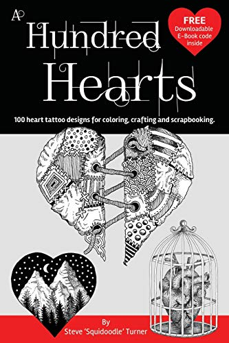 Download A Hundred Hearts: One hundred heart tattoo designs for coloring, crafting and scrapbooking. 1984051237