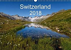 Switzerland Mountainscapes 2018 2018: A Journey Through the Beautiful Swiss Mountain Scenery in Four Seasons (Calvendo Places)