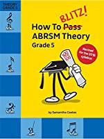 How To Blitz] ABRSM Theory Grade 5 (2018 Revised Edition)