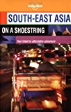 Lonely Planet South-East Asia on a Shoestring (Lonely Planet South-East Asia, 11th ed)