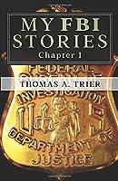 My FBI Stories: MY FBI STORIES Chapter 1