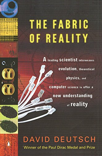 Download The Fabric of Reality: The Science of Parallel Universes--and Its Implications 014027541X