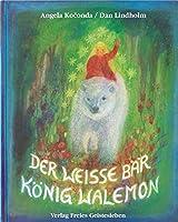 Der weisse Baer Koenig Walemon: Ein norwegisches Maerchen