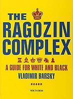 The Ragozin Complex: A Guide for White and Black