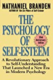 The Psychology of Self-Esteem: A Revolutionary Approach to Self-Understanding that Launched a New Era in Modern Psychology by Nathaniel Branden(2001-01-01)
