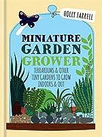 Miniature Garden Grower
