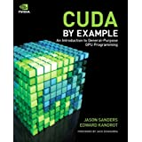 CUDA by Example: An Introduction to General-Purpose GPU Programming (English Edition)