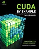 CUDA by Example: An Introduction to General-Purpose GPU Programming, Portable Documents (English Edition)