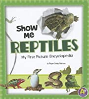 Show Me Reptiles: My First Picture Encyclopedia (A+ Books)