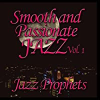 Smooth And Passionate Jazz Vol. 1【CD】 [並行輸入品]