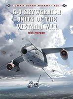 A-3 Skywarrior Units of the Vietnam War (Combat Aircraft)