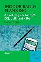 Indoor Radio Planning: A Practical Guide for GSM, DCS, UMTS and HSPA