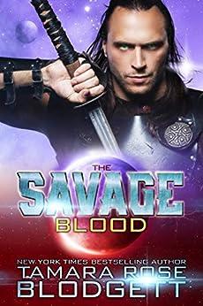 The Savage Blood (#2): New Adult Dark Paranormal/Sci-fi Romance (The Savage Series) by [Blodgett, Tamara Rose]