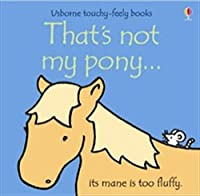 That's Not My Pony (That's Not My...)