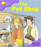 Oxford Reading Tree: Stage 1+: Patterned Stories: the Pet Shop (Oxford Reading Tree)