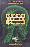 Aprendizagem, Linguagem e Pensamento - Volume 1. Coleção Neuropsicologia Aplicada