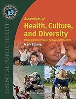 Essentials of Health, Culture, and Diversity: Understanding People, Reducing Disparities (Essential Public Health)
