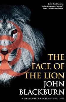 [Blackburn, John]のThe Face of the Lion (English Edition)