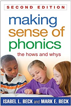Making Sense of Phonics, Second Edition: The Hows and Whys by [Beck, Isabel L., Beck, Mark E.]