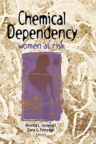 Chemical Dependency: Women at Risk (English Edition)