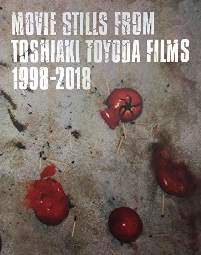 [画像:MOVIE STILLS FROM TOSHIAKI TOYODA FILMS 1998-2018 (スチール集)]