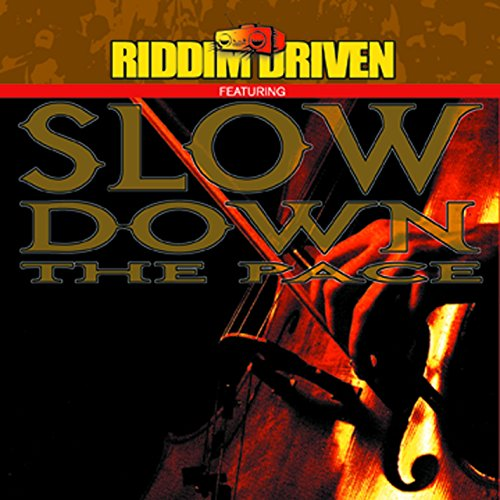 Riddim Driven - Slow Down The Pace
