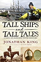 Tall Ships and Tall Tales: A Life of Dancing With History
