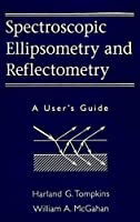 Spectroscopic Ellipsometry and Reflectometry: A User's Guide [並行輸入品]