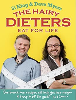 The Hairy Dieters Eat for Life: How to Love Food, Lose Weight and Keep it Off for Good! (Hairy Bikers) by [Bikers, Hairy]