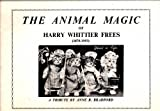 Animal Magic of Harry Whittier Frees