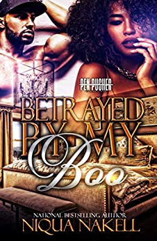 Betrayed My Boo by [Nakell, Niqua]