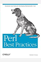 Perl Best Practices: Standards and Styles for Developing Maintainable Code by Damian Conway(2005-07-22) 文庫