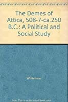 Demes of Attica, 508/7-Ca. 250 B.C.: A Political and Social Study (Princeton Legacy Library)
