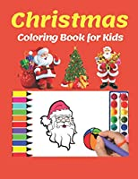 Christmas Coloring Book For Kids.: 100 Christmas Coloring Books / Pages for Kids, Preschool, Children. Christmas Gift Idea For Toddler.