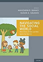 Navigating the Social World: What Infants, Children, and Other Species Can Teach Us (Social Cognition and Social Neuroscience)