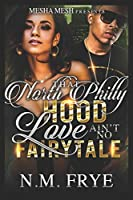 That North Philly Hood Love Ain't No Fairytale