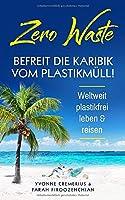 Zero Waste: Befreit die Karibik von Plastikmuell, weltweit plastikfrei  leben & reisen
