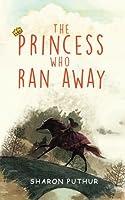 The Princess Who Ran Away